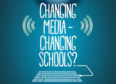 Changing Media-Changing Schools